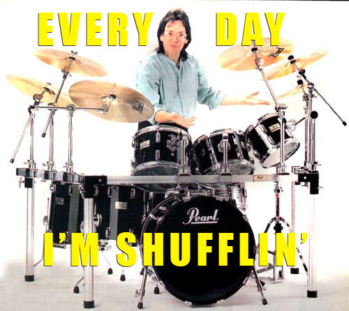 Every day I'm Shufflin